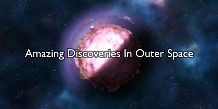 Amazing Discoveries in Outer